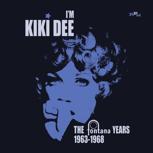 I'm Kiki Dee The Fontana Years 1963-1968 album
