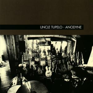 Anodyne - Uncle Tupelo
