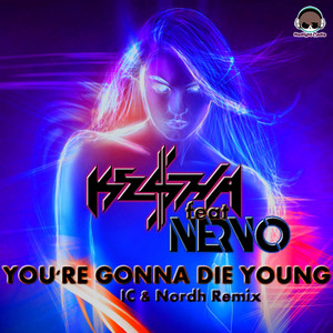 You're Gonna Die Young - Single (IC & Nordh Extended Remix)