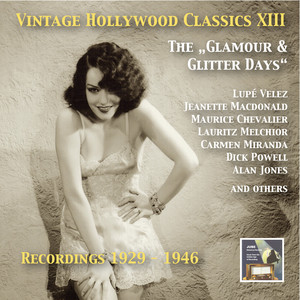 Vintage Hollywood Classics, Vol. 13: The Glamour & Glitter Days (Recorded 1929–1946) album