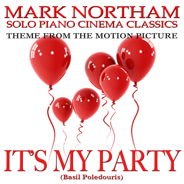 "IT'S MY PARTY-Theme for Solo Piano (From the Motion Picture Score ""It's My Party"") Tribute"