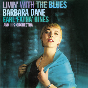 """Livin' with the Blues"". Barbara Dane with Earl Fatha Hines and His Orchestra album"