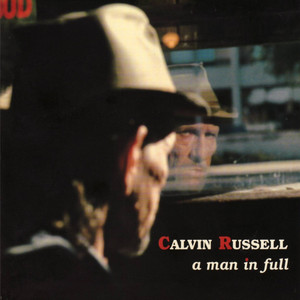 A Man In Full (The Best of Calvin Russell) album
