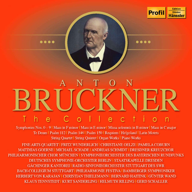 Anton Bruckner: The Collection