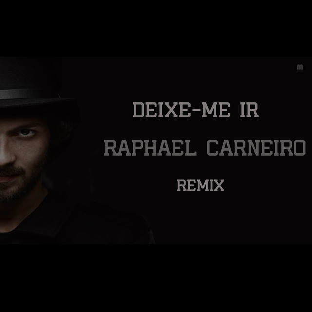 Deixe Me Ir (Raphael Carneiro Remix)