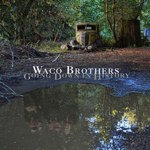 Album cover for Going Down in History by waco brothers