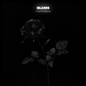 A Sleep & A Forgetting - Islands