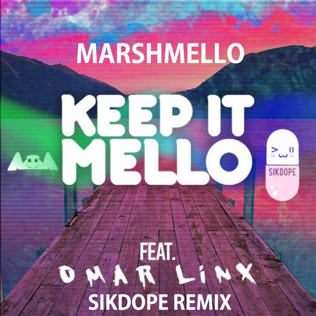 Keep It Mello (Sikdope Remix) [feat. Omar Linx]