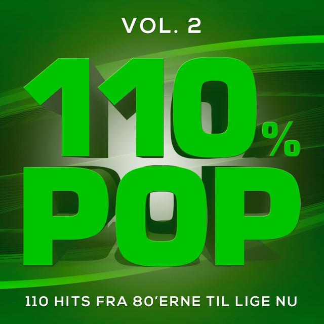 110% POP - 110 Hits Fra 80'erne Til Lige Nu, Vol. 2