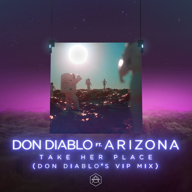 Take Her Place (feat. A R I Z O N A) [Don Diablo's VIP Mix]