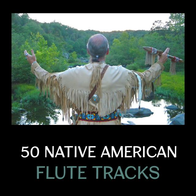 50 Native American Flute Tracks Indian Spiritual Music Shamanic