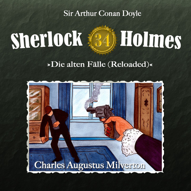 Album cover for Die alten Fälle [Reloaded], Fall 34: Charles Augustus Milverton by Sherlock Holmes