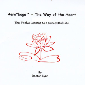 Aero*boga-the Way of the Heart - the Twelve Lessons to a Successful Life - Doctor Who