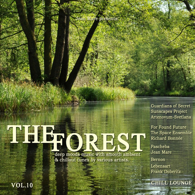 Frank Doberitz - The Forest Chill Lounge, Vol. 10 (Deep Moods Music with Smooth Ambient & Chillout Tunes)