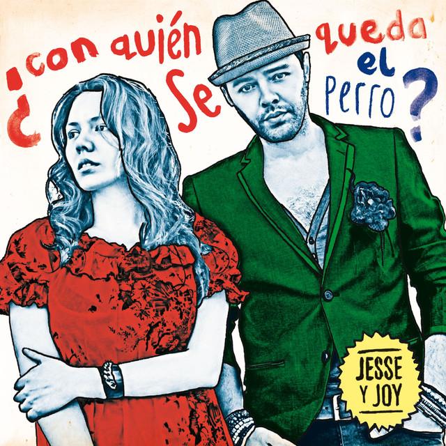 Jesse & Joy ¿Con quién se queda el perro? (Spain Standard) album cover