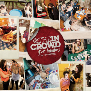 Best Intentions  - We Are The In Crowd