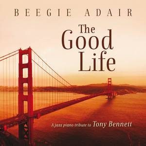 The Good Life: A Jazz Piano Tribute To Tony Bennett Albumcover