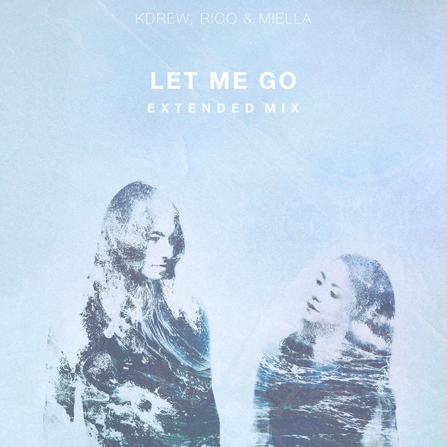 Let Me Go (Extended Mix) - Single