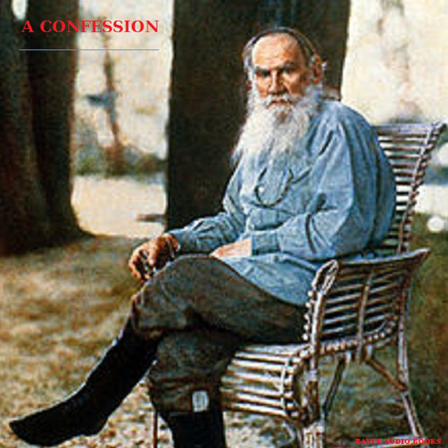 A Confession By Leo Tolstoy By Bauer Audio Books On Spotify