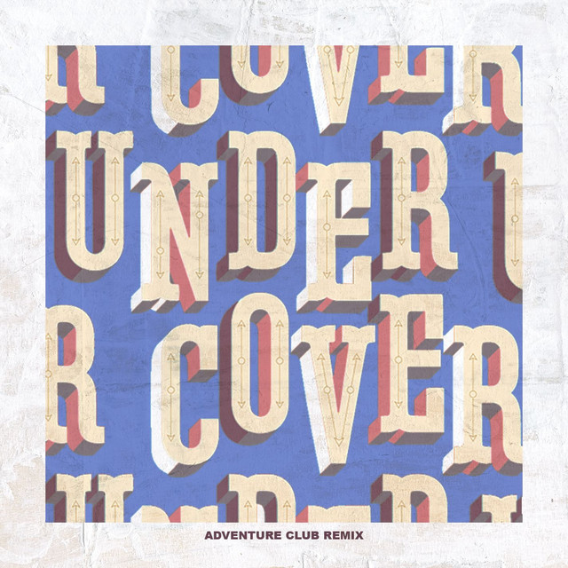 Undercover (Adventure Club Remix)