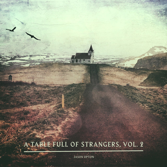 Album cover for A Table Full of Strangers, Vol. 2 by Jason Upton