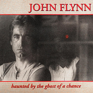 Haunted by the Ghost of a Chance - John Flynn