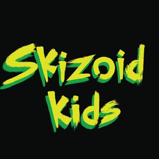 Skizoid Kids