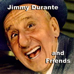 Jimmy Durante And Friends album