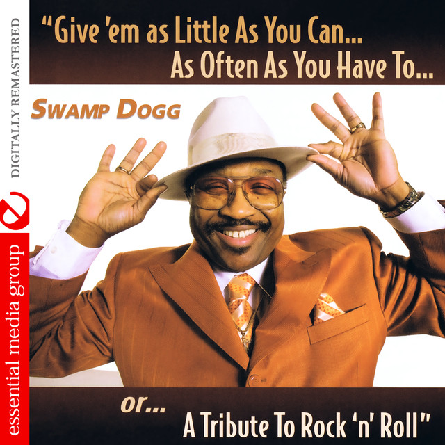 Swamp Dogg Give 'Em as Little as You Can… as Often as You Have To.. Or... A Tribute to Rock 'N' Roll (Digitally Remastered) album cover