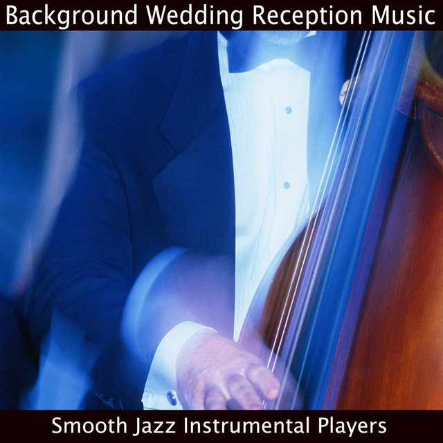 Background Wedding Reception Music By The Smooth Jazz Dinner Players On Spotify