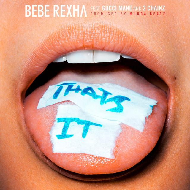 2 Chainz, Gucci Mane, Bebe Rexha That's It (feat. Gucci Mane & 2 Chainz) album cover