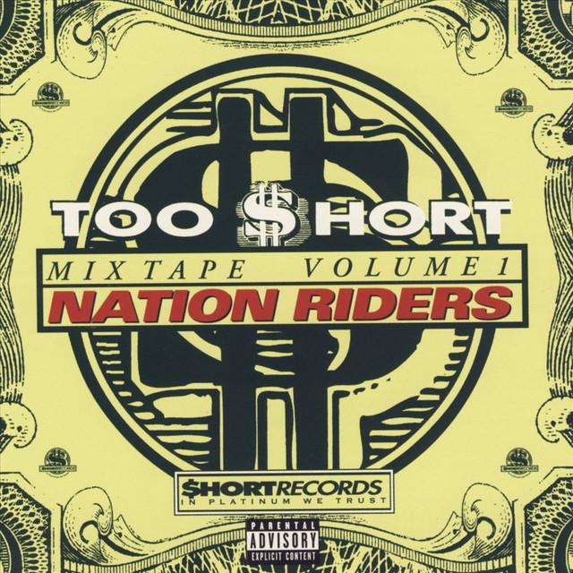 Too Short Mixtapes Vol 1: Nation Riders