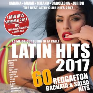 Latin Hits Summer 2017 - 60 Latin Hits ! album