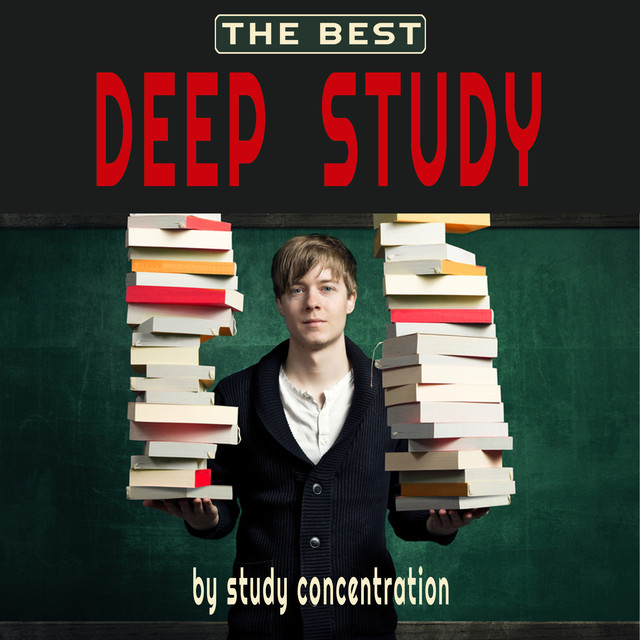 Album cover for Deep Study - Best Of (music for study, focus, study music, music for concentration, concentration music, relaxing piano, piano relaxation , piano ambient, study time, studying music, brain music, memory and concentration for exam, study vibes) by Study Concentration