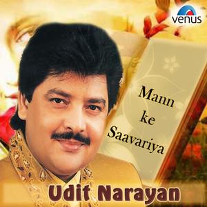 Mann Ke Saavariya - Udit Narayan (Man Ke Saavariya) Albümü