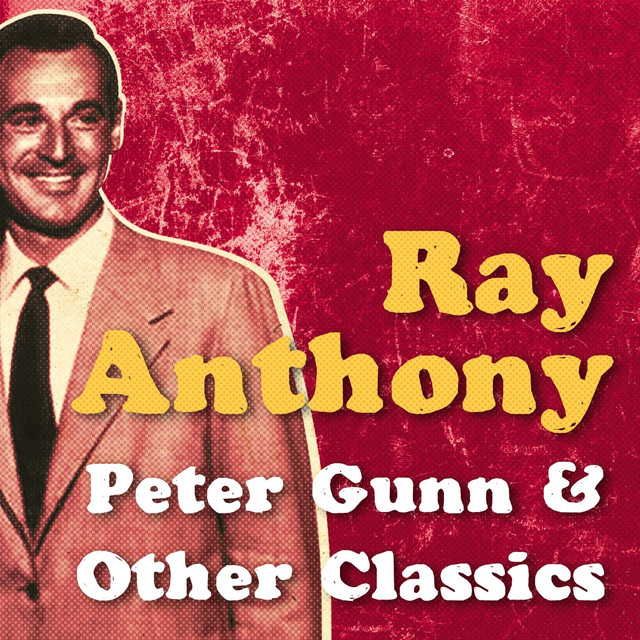 Ray Anthony Ray Anthony, Peter Gunn & Other Classics album cover