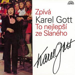Karel Gott - Zpívá Karel Gott. To nejlepší ze Slaného