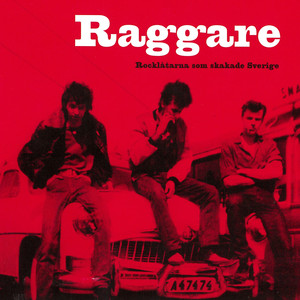 Raggare - Rocklåtarna som skakade Sverige