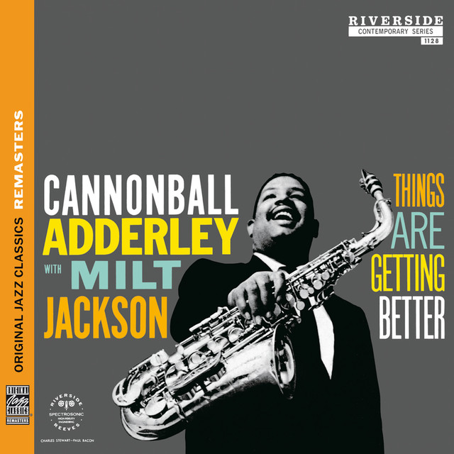 Cannonball Adderley, Milt Jackson Things Are Getting Better [Original Jazz Classics Remasters] album cover