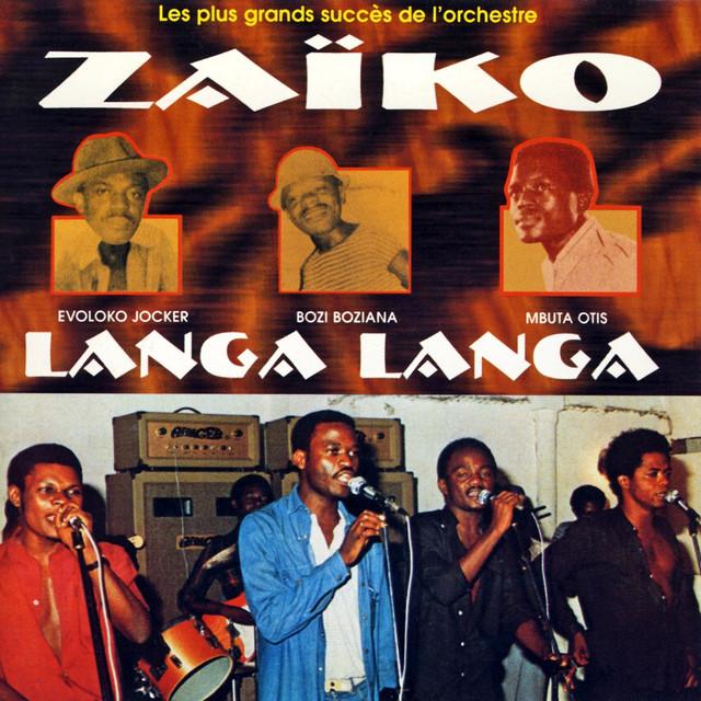 Les Plus Grands Succès De L'orchestre Zaïko Langa Langa