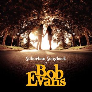 Suburban Songbook - Bob Evans
