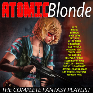 Atomic Blonde - The Complete Fantasy Playlist