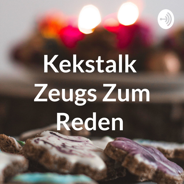 Kekstalk Zeugs Zum Reden | Podcast on Spotify