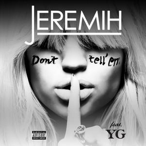 Jeremih, Don't Tell 'Em på Spotify