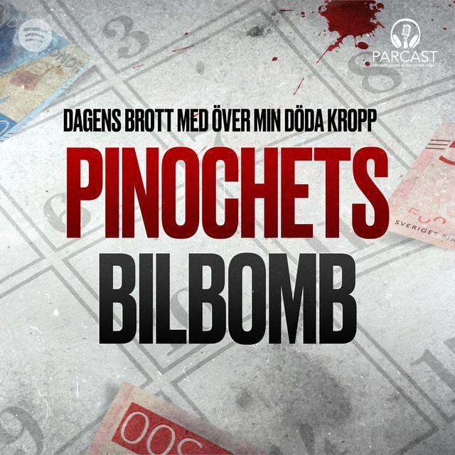 Över min döda kropp: Pinochets bilbomb