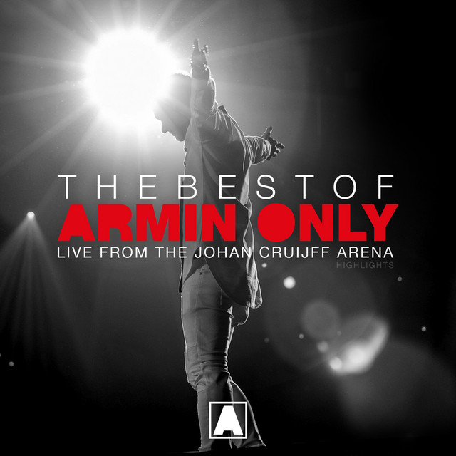The Best Of Armin Only (Live at the Johan Cruijff ArenA - Amsterdam, The Netherlands) [Highlights]