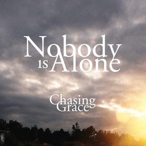 Nobody is Alone