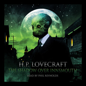 The Shadow Over Innsmouth Audiobook