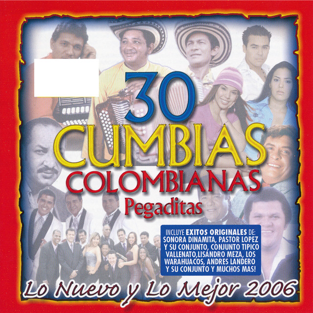 30 Cumbias Colombianas Pegaditas: Lo Nuevo Y Lo Mejor 2006