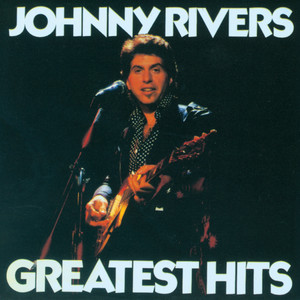 Greatest Hits - Johnny Rivers